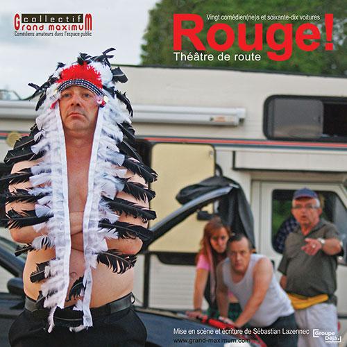 Grand maximum collectif de comédiens / Sebastian Lazennec théâtre de route / Rouge !